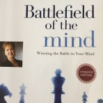 Battlefield of the Mind ~ by Joyce Meyer. Therein lies the answers to all our problems, for it is our mind that always gets in the way of making wise and Godly choices.