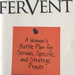 Fervent ~ by Priscilla Shirer. Takes prayer to another level. Excellent!