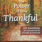 The Power of Being Thankful ~ by Joyce Meyer. This book saved me at a time when I would have destroyed myself with negativity, resentment and complaints. My most favourite devotional, which I will probably use again in the future.